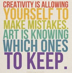 "What's the best creative ""mistake""  you ever made?"