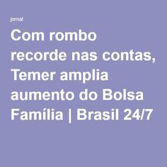 Com rombo recorde nas contas, Temer amplia aumento do Bolsa Família   Brasil 24/7