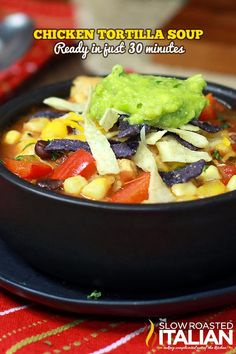 The Best Ever Chicken Tortilla Soup in Just 30 Minutes #30minutes #soups @Donna   The Slow Roasted Italian