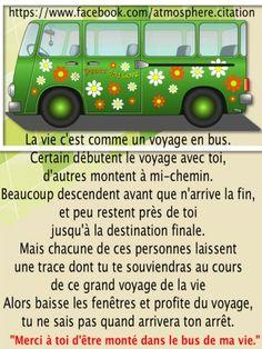La vie c'est comme un voyage en bus  Trouvez encore plus de citations et de dictons sur: http://www.atmosphere-citation.com/aventure/la-vie-cest-comme-un-voyage-en-bus.html?