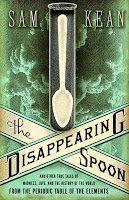 """The Disappearing Spoon and ..."" Sam Kean 