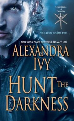 Hunt the Darkness by Alexandra Ivy | Guardians of Eternity, BK#11 | Publisher: Zebra | Publication Date: June 3, 2014 | www.alexandraivy.com | #Paranormal