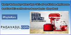 Google+Wacky Wednesday Offers - Upto 70% off on Kitchen Appliances.  Get Flat 40% cashback on Power Banks - Paytm ‪#‎deals‬ ‪#‎discounts‬ ‪#‎coupons‬ ‪#‎couponcode‬ ‪#‎trendin‬ ‪#‎clothes‬ ‪#‎paisavasul‬ ‪#‎ecommerce‬ ‪#‎onlineshopping‬ ‪#‎offers‬ ‪#‎india‬ ‪#‎free‬ ‪#‎clothing‬ ‪#‎accessories‬ ‪#‎shoes‬ ‪#‎belts‬ ‪#‎bags‬ ‪#‎wallets‬ ‪#‎womenwear‬ ‪#‎footwear‬ ‪#‎menswear‬ ‪#‎promocodes‬ ‪#‎paytm‬ ‪#‎everyrupeecounts‬ ‪#‎watches‬ ‪#‎kitchenappliances‬ ‪#‎sunglasses‬ check…