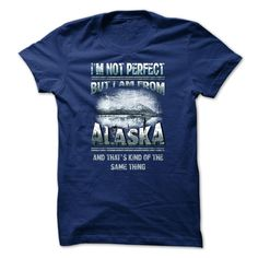 Best gift - State I Am Not Perfect But I Am From Alaska And That Is Kind Of The Same Thing T-shirt/mug BLACK/NAVY/PINK/WHITE M/L/XL/XXL/3XL/4XL/5XL