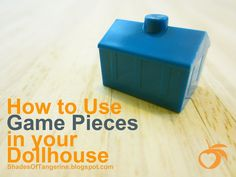 How to use game pieces in your dollhouse (especially great for Calico Critters)
