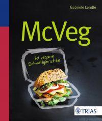 McVeg: 80 vegane Schnellgerichte von Trias Verlag Gabriele Lendle kaufen bei veganbasics.de - vegan, bio, fairtrade - online-shop seit 2001