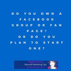 Hey Guys, a quick question? Do you own a Facebook Group or Fan page? The reason I am asking, is that a Group or Fan page is like your own little piece of Real Estate on the net. You don't own it Facebook does! BUT for the time being, it's a great way to kick off your business. This is a long term strategy and should no way take you away from your company's own training's. (They have probably invested a lot of time and money to give you the best tools to help you BUILD your business)