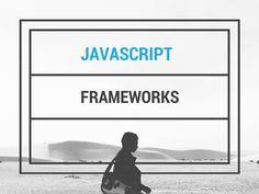 40+ Best JavaScript Frameworks for Web Developers