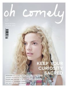 oh comely magazine, July/August 2013 - text over image explaining key articles in issue to grab reader's attention Magazine Layout Design, Fashion Cover, Publication Design, Print Magazine, Layout Inspiration, Grafik Design, Editorial Design, Cover Design, Print Design