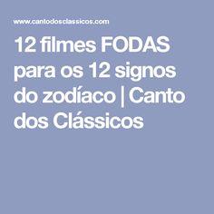 12 filmes FODAS para os 12 signos do zodíaco | Canto dos Clássicos