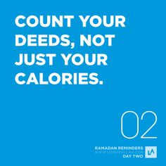 Let us not treat this month by singling it out to reduce our weight on the scales. Let us increase ourselves in good deeds and strive to perform better. There is nothing wrong with counting our food intake but it shouldn't be our only goal this Ramadan.   More Inspiration | www.LionofAllah.com