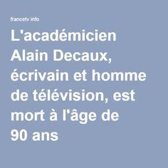 L'académicien Alain Decaux, écrivain et homme de télévision, est mort à l'âge de 90ans