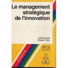 Le management stratégique de l'innovation Innovation, Le Management, Coaching, Livres, Training