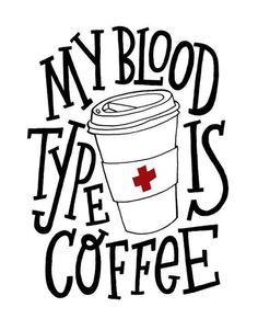 My blood type is coffee - meine Blutgruppe ist Kaffee. My blood type is coffee - meine Blutgruppe ist Kaffee. Coffee Talk, Coffee Is Life, I Love Coffee, My Coffee, Coffee Break, Real Coffee, Morning Coffee, Coffee Girl, Starbucks Coffee
