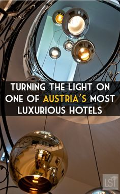 Seeing the light in the lobby of the Kaiserhof, one of Austria's most luxurious hotels. Discover the full luxury hotel experience in our travel highlights.