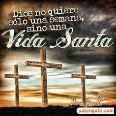 Dios no solo pide una semana, sino una Vida Santa  #vida #amor #frases #biblia