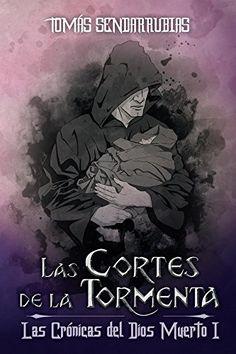 EL CABALLERO DEL ÁRBOL SONRIENTE: Reseña: Las Cortes de la Tormenta, de Tomás Sendar...