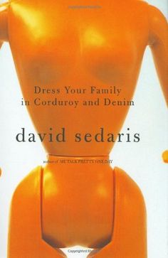 Dress Your Family in Corduroy and Denim by David Sedaris. Narrated by David Sedaris. David Sedaris, Amy Sedaris, Books To Read, My Books, Thing 1, Free Pdf Books, Bbc Radio, Your Family, Family Life