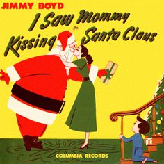 Jimmy Boyd, I Saw Mommy Kissing Santa Claus, 1952.