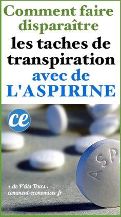 Comment Faire Disparaître les Taches de Transpiration Avec de l'ASPIRINE.