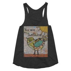 Funk up your life with You are my Sunshi... Be You! Be Fun! http://crookedfingerart.com/products/you-are-my-sunshine-womens-racerback-tank