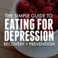 The Simple Guide to Eating for Depression Recovery and Prevention // via Strong…