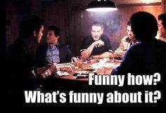 Joe Pesci as Tommy DeVito in Goodfellas