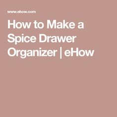 How to Make a Spice Drawer Organizer   eHow