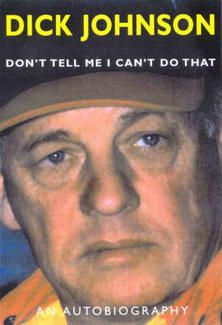 Don't Tell Me I Can't Do That - Dick Johnson Biographies JOHNSON