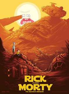 Rick and Morty: The Squanch Awakens Rick and Morty/Star Wars Rick And Morty Crossover, Dan Mumford, Rick I Morty, Rick And Morty Meme, Ricky And Morty, Rick And Morty Poster, Rick E, Geek Culture, Caricatures