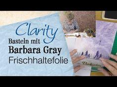 Basteln mit Barbara Gray - Frischhaltefolie - YouTube