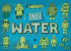 Under Water Under Earth.  Beautiful, oversized coffee table science book. Covers everything from natural wonders to man-made triumphs under ground and beneath the ocean.