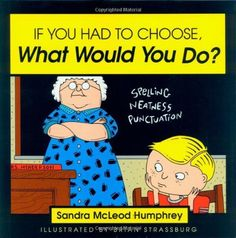If You Had to Choose, What Would You Do? by Sandra McLeod Humphrey, http://www.amazon.com/dp/157392010X/ref=cm_sw_r_pi_dp_5seEqb0JNT58B/178-3701297-6673014