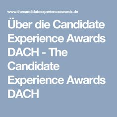 Über die Candidate Experience Awards DACH - The Candidate Experience Awards DACH