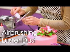 <3 How to Use Luster Dust with an Air Brush on a Cake