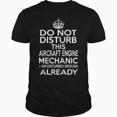 AIRCRAFT ENGINE MECHANIC - DISTURB T4, Order HERE ==> https://www.sunfrog.com/LifeStyle/AIRCRAFT-ENGINE-MECHANIC--DISTURB-T4-Black-Guys.html?id=41088 #christmasgifts #xmasgifts #aircraft #aircraftlovers