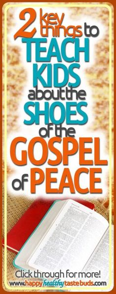 If you're teaching the Armor of God for kids, there are 2 key truths that you MUST include in your lesson on the shoes of the gospel of peace. Click through to find out what they are!