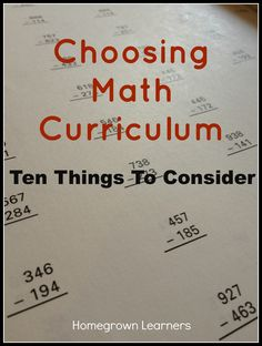 Homegrown Learners - Home - Ten Things To Consider When Choosing A MathCurriculum