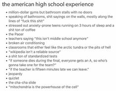 The last one happen in middle school.for me at least. asdfghjkl kids praying for disaster should be added Tumblr Funny, Funny Memes, Hilarious, Tumblr Stuff, Tumblr Posts, Mbti, American High School, Look Here, School Memes