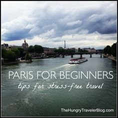 #Paris for #Beginners: Tips for Stress-Free #Travel // thehungrytravelerblog.com
