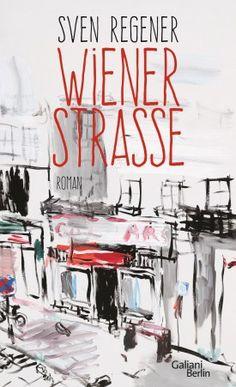 Wiener Straße - Sven Regener - Kiepenheuer & Witsch