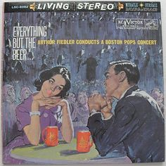 Everything But The Beer by Arthur Fielder and the Boston Pops