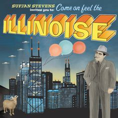 Come on feel the Illinoise. Love the cover, but what's on the inside is great too.