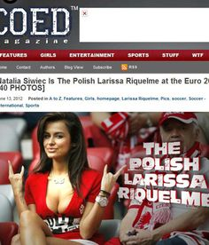 Natalia Siwiec is the polish Larissa Riquelme - after Larissa Riquelme, @Euro2012 we can see Natalia 29 years old and her perfect #curves