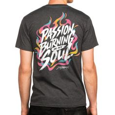 T-shirt passion burning in my soul by: danzjabrix