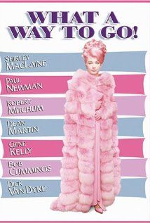 What a Way to Go! (1964)  Shirley MacLaine, Paul Newman, Robert Mitchum. Black Comedy about money, and all the Trouble that comes with it.
