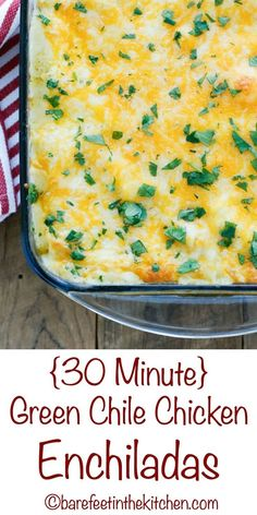 30 Minute Green Chile Chicken Enchiladas - get the recipe at barefeetinthekitchen.com