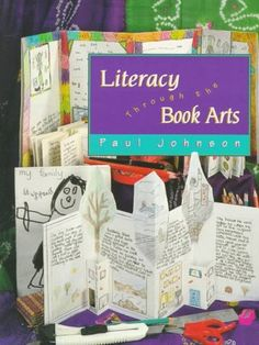 Literacy Through the Book Arts by Paul Johnson