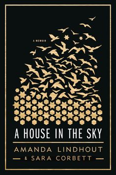 A HOUSE IN THE SKY - Amanda Lindhout - The dramatic and redemptive memoir of a woman whose curiosity led her to the world's most beautiful and remote places, its most imperiled an...