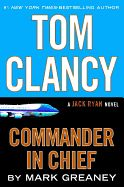 Tom Clancy Commander in Chief: A Jack Ryan Novel. The newest electrifying thriller in the #1 New York Times bestselling series has President Jack Ryan and his allies facing a treacherous foe threatening to unleash chaos around the globe.